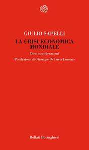Libro La crisi economica mondiale. Dieci considerazioni Giulio Sapelli