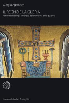 Il regno e la gloria. Per una genealogia teologica dell'economia e del governo. Homo sacer - Giorgio Agamben - copertina