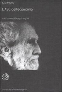Foto Cover di L' ABC dell'economia e altri scritti, Libro di Ezra Pound, edito da Bollati Boringhieri
