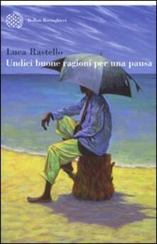 Undici buone ragioni per una pausa - Luca Rastello - copertina