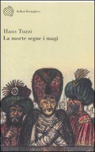 Libro La morte segue i magi Hans Tuzzi