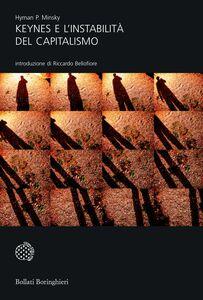 Foto Cover di Keynes e l'instabilità del capitalismo, Libro di Hyman P. Minsky, edito da Bollati Boringhieri