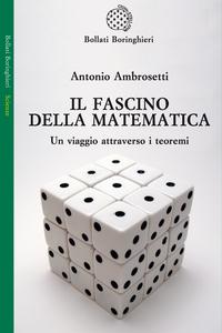 Libro Il fascino della matematica. Un viaggio attraverso i teoremi Antonio Ambrosetti