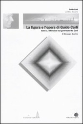 La figura e l'opera di Guido Carli. Vol. 6/1: Riflessioni sul governatorato Carli.