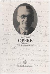 Libro Opere. Vol. 5: Corrispondenza H-Z. Kurt Gödel