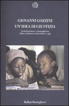 Un' idea di giustizia. Globalizzazione e ineguaglianza dalla rivoluzione industriale a oggi - Giovanni Gozzini - copertina