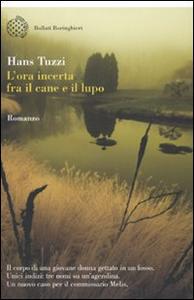 Libro L' ora incerta fra il cane e il lupo Hans Tuzzi