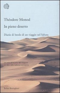 In pieno deserto. Diario di bordo di un viaggio nel Sahara di Théodore Monod