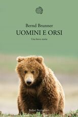 Libro Uomini e orsi. Una breve storia Bernd Brunner