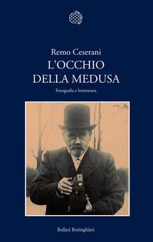 L' occhio della Medusa. Fotografia e letteratura - Remo Ceserani - copertina