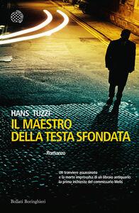 Libro Il maestro della testa sfondata Hans Tuzzi