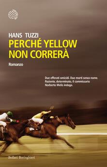 Perché Yellow non correrà - Hans Tuzzi - copertina