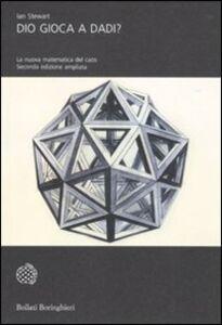 Foto Cover di Dio gioca a dadi? La nuova matematica del caos, Libro di Ian Stewart, edito da Bollati Boringhieri
