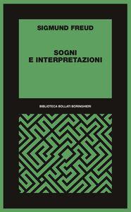 Foto Cover di Sogni e interpretazioni, Libro di Sigmund Freud, edito da Bollati Boringhieri