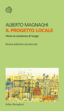 Il progetto locale. Verso la coscienza di luogo - Alberto Magnaghi - copertina