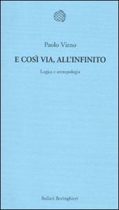 Libro E così via, all'infinito. Logica e antropologia Paolo Virno