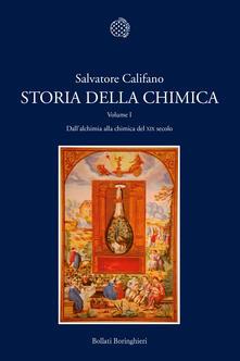 Storia della chimica. Vol. 1: Dai presocratici al XIX secolo. - Salvatore Califano - copertina