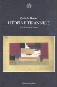 Libro Utopia e tirannide. Scavi nell'archivio Halévy Michele Battini