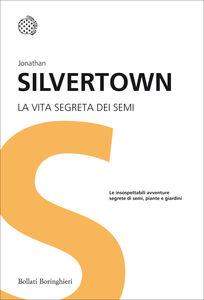 Libro La vita segreta dei semi Jonathan Silvertown