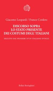 Libro Discorso sopra lo stato presente dei costumi degl'italiani. Seguito dai «Pensieri di un italiano d'oggi» Giacomo Leopardi , Franco Cordero