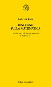 Libro Discorso sulla matematica. Una rilettura delle Lezioni americane di Italo Calvino Gabriele Lolli