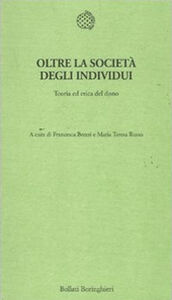 Libro Oltre la società degli individui. Teoria ed etica del dono
