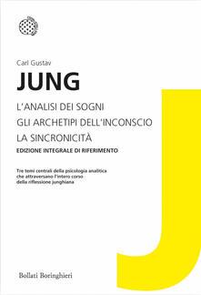 L' analisi dei sogni-Gli archetipi dell'inconscio-La sincronicità - Carl G. Jung - copertina