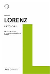 Foto Cover di L' etologia, Libro di Konrad Lorenz, edito da Bollati Boringhieri