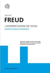 Foto Cover di L' interpretazione dei sogni. Ediz. integrale, Libro di Sigmund Freud, edito da Bollati Boringhieri