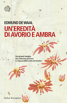 Un' eredità di avorio e ambra - Edmund De Waal - copertina