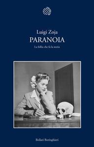 Paranoia. La follia che fa la storia - Luigi Zoja - copertina