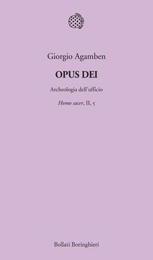 Opus Dei. Archeologia dell'ufficio. Homo sacer. Vol. II\5 - Giorgio Agamben - copertina