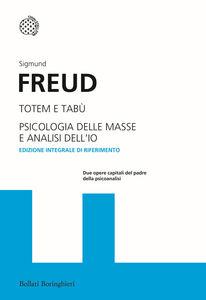 Libro Totem e tabù-Psicologia delle masse e analisi dell'io. Ediz. integrale Sigmund Freud