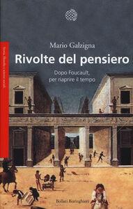 Foto Cover di Rivolte del pensiero. Dopo Foucault, per riaprire il tempo, Libro di Mario Galzigna, edito da Bollati Boringhieri