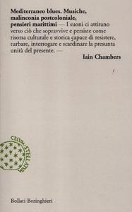 Libro Mediterraneo blues. Musiche, malinconia postcoloniale, pensieri marittimi Ian Chambers