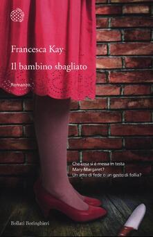 Il bambino sbagliato - Francesca Kay - copertina