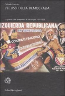 L' eclissi della democrazia. La guerra civile spagnola e le sue origini (1931-1939) - Gabriele Ranzato - copertina