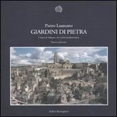 Giardini di pietra. I Sassi di Matera e la civiltà mediterranea