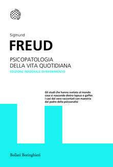 Psicopatologia della vita quotidiana. Ediz. integrale - Sigmund Freud - copertina