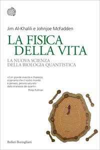 La La fisica della vita. La nuova scienza della biologia quantistica