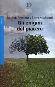 Libro Gli enigmi del piacere François Ansermet , Pierre Magistretti