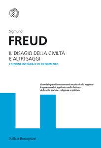 Libro Il disagio della civilità e altri saggi. Ediz. integrale Sigmund Freud