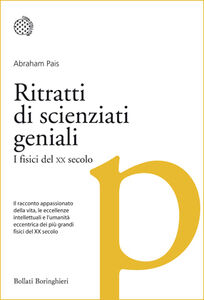 Libro Ritratti di scienziati geniali. I fisici del XX secolo Abraham Pais