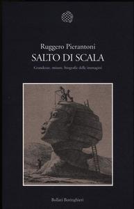 Libro Salto di scala. Grandezze, misure, biografie delle immagini Ruggero Pierantoni