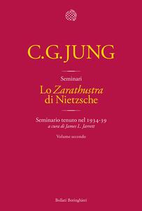 Lo «Zarathustra» di Nietzsche. Seminario tenuto nel 1934-39. Vol. 2