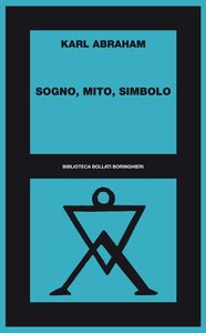 Foto Cover di Sogno, mito, simbolo, Libro di Karl Abraham, edito da Bollati Boringhieri