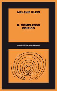 Foto Cover di Il complesso edipico, Libro di Melanie Klein, edito da Bollati Boringhieri