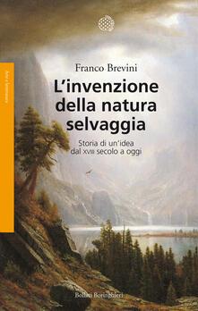 L invenzione della natura selvaggia. Storia di unidea dal XVIII secolo a oggi.pdf
