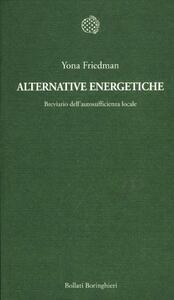 Alternative energetiche. Breviario dell'autosufficienza locale
