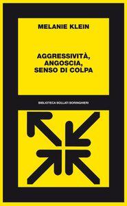 Libro Aggressività, angoscia, senso di colpa Melanie Klein